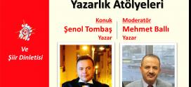 ŞENOL TOMBAŞ'TAN YAZARLIK ATÖLYELERİ ÜZERİNE SÖYLEŞİ